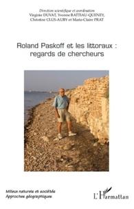 Virginie Duvat et Yvonne Battiau Queney - Roland Paskoff et les littoraux : regards de chercheurs.
