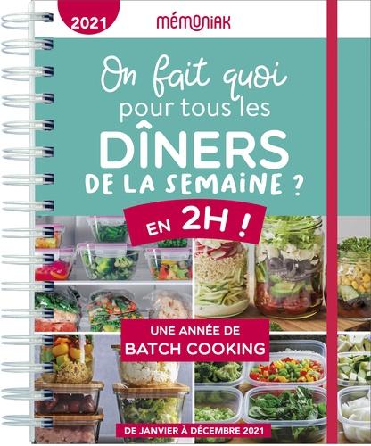 On fait quoi pour tous les dîners de la semaine ? En 2h !. Une année de batch cooking  Edition 2021