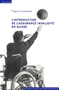Lintroduction de lassurance invalidité en Suisse (1944-1960) - Tensions au coeur de lEtat social.pdf