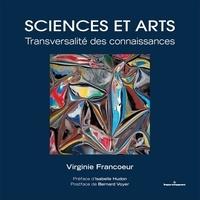 Virginie Francoeur - Sciences et arts - Transversalité des connaissances.