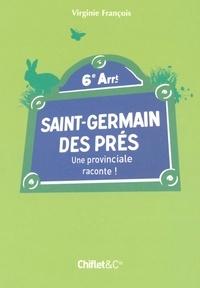 Virginie Francois - Saint-Germain des Prés - Une provinciale raconte !.