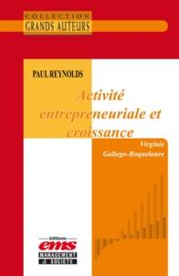 Virginie Gallego-Roquelaure - Paul Reynolds - Activité entrepreneuriale et croissance.