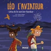Virginie Galligani et Adrien Poissier - Léo l'aviateur - Léna et le sorcier Sankar.
