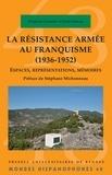 Virginie Gautier N'Dah-Sékou - La résistance armée au franquisme (1936-1952) - Espaces, représentations, mémoires.
