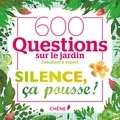 Virginie Gettle et Stéphane Marie - Silence, ça pousse ! - 600 questions sur le jardin. Avec 150 cartes, 1 dé et 1 livret des règles.