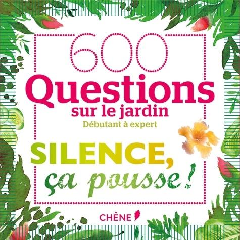 Silence, ça pousse !. 600 questions sur le jardin. Avec 150 cartes, 1 dé et 1 livret des règles