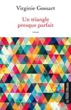 Virginie Gossart - Un triangle presque parfait.