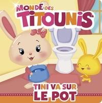 Virginie Goyons Laban et Anne Marchand Kalicky - Le monde des Titounis  : Tini va sur le pot.