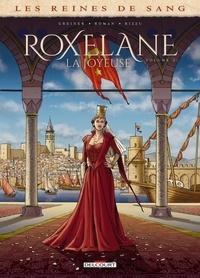 Virginie Greiner et Olivier Roman - Les reines de sang  : Roxelane, la joyeuse - Tome 2.