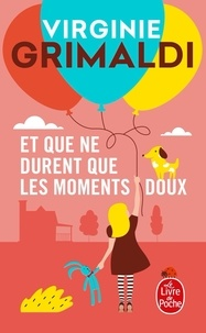 Virginie Grimaldi - Et que ne durent que les moments doux.
