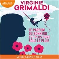 Ebook télécharge le format pdf Le parfum du bonheur est plus fort sous la pluie par Virginie Grimaldi