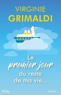 Virginie Grimaldi - Le premier jour du reste de ma vie....