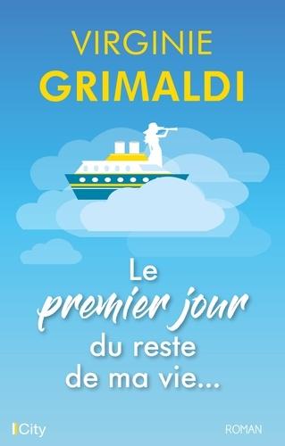 Le premier jour du reste de ma vie - Virginie Grimaldi - Format ePub - 9782824641577 - 13,99 €