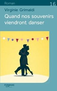 Virginie Grimaldi - Quand nos souvenirs viendront danser.