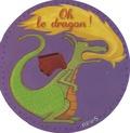 Virginie Guérin - Oh ! le dragon !.