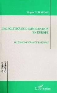Virginie Guiraudon - Les politiques d'immigration en Europe - Allemagne France Pays-Bas.