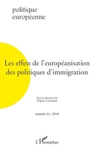 Virginie Guiraudon - Politique européenne N° 31 / 2010 : Les effets de l'européanisation des politiques d'immigration.