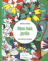 Virginie Guyard - Dans mon jardin - 100 dessins à colorier.