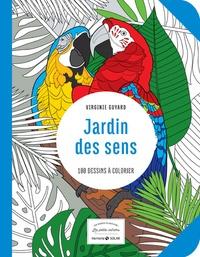 Virginie Guyard - Jardin des sens - 100 dessins à colorier.