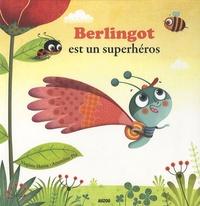 Virginie Hanna - Berlingot est un super héros.