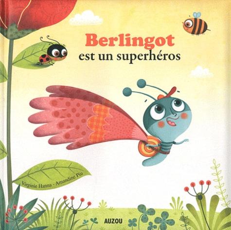 Virginie Hanna et Amandine Piu - Berlingot est un superhéros.