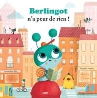Virginie Hanna et Amandine Piu - Berlingot n'a peur de rien !.