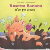 Virginie Hanna et Christel Desmoineaux - Rosetta Banana n'est pas cracra !.