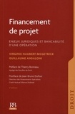 Virginie Haubert-McGetrick et Guillaume Ansaloni - Financement de projet - Enjeux juridiques et bancabilité d'une opération.
