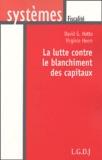 Virginie Heem et David G. Hotte - La lutte contre le blanchiment des capitaux.