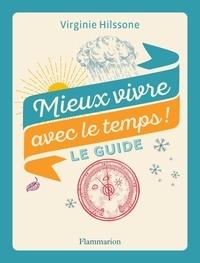 Virginie Hilssone - Mieux vivre avec le temps ! - Le guide.