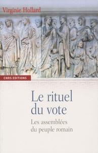 Virginie Hollard - Le rituel du vote - Les assemblées romaines du peuple.