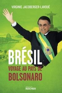 Virginie Jacoberger-Lavoué - Brésil, voyage au pays de Bolsonaro.