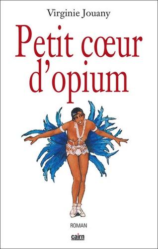 Virginie Jouany - Petit coeur d'opium.