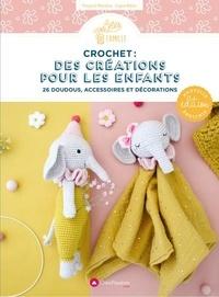 Virginie Karakus - Crochet : des créations pour les enfants - 26 doudous, accessoires et décorations.