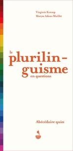 Virginie Kremp et Maryse Adam-Maillet - Le plurilinguisme en questions - Abécédaire quizz.