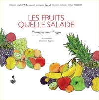 Virginie Kremp et Emanuele Ragnisco - Les fruits, quelle salade !.