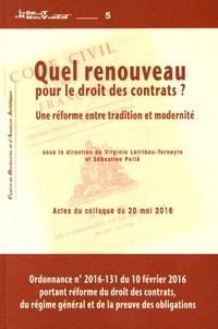 Virginie Larribau-Terneyre et Sébastien Pellé - Quel renouveau pour le droit des contrats ? - Une réforme entre tradition et modernité.