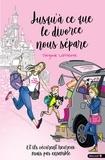 Virginie Lasserre - Jusqu'à ce que le divorce nous sépare - Et ils vécurent heureux mais pas ensemble.
