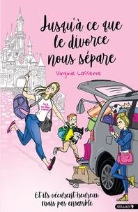 Virginie Lasserre - Jusqu'à ce que le divorce nous sépare.
