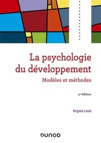 Virginie Laval - Psychologie du développement - 4e éd. - Modèles et méthodes.