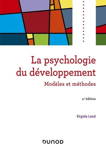 Psychologie du développement - 4e éd.. Modèles et méthodes