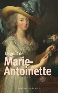 Virginie Le Gallo - Le goût de Marie-Antoinette.