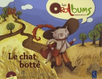 Virginie Le Roy et Anaïs Ruch - Le chat botté. 1 CD audio