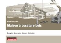 Virginie Lefèvre Allain - Maison à ossature bois - Conception, construction, entretien, maintenance.