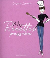 Virginie Legrand - Mes recettes passion.