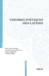 Virginie Leroux et Emilie Séris - Théories poétiques néo-latines.