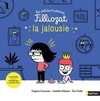 Virginie Limousin et Isabelle Filliozat - La jalousie - 3 histoires pour la comprendre et s'aimer plus !.
