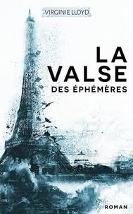 Virginie Lloyd - La valse des éphémères.