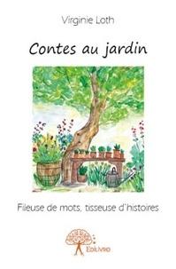 Virginie Loth - Contes au jardin.