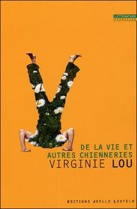 Virginie Lou - De la vie et autres chienneries.